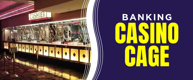Banking | Resorts Casino Cage